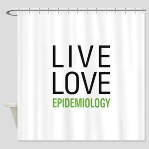 Live Love Epidemiology Shower Curtain