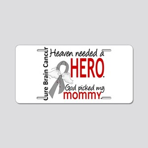Brain Cancer Heaven Needed Aluminum License Plate