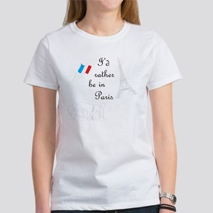 Rather Be In Paris Women's T-Shirt