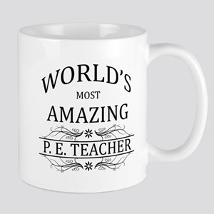 World's Most Amazing P.E. Teacher Mug