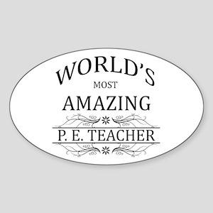 World's Most Amazing P.E. Teacher Sticker (Oval)