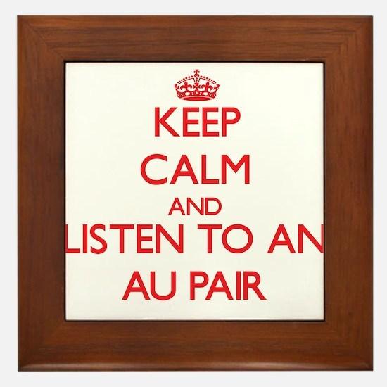 Keep Calm and Listen to an Au Pair Framed Tile