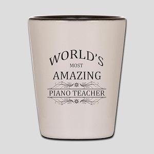 World's Most Amazing Piano Teacher Shot Glass