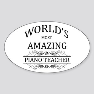 World's Most Amazing Piano Teacher Sticker (Oval)