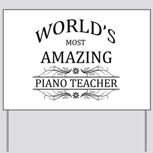World's Most Amazing Piano Teacher Yard Sign