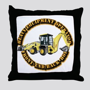 Hvy Eq Opr - Front End/Backhoe Throw Pillow