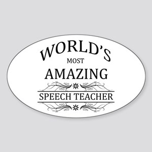 World's Most Amazing Speech Teacher Sticker (Oval)