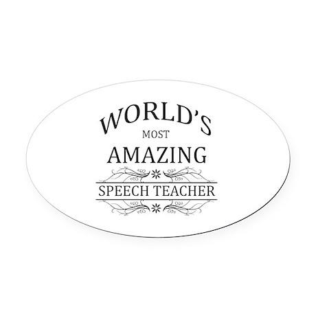 World's Most Amazing Speech Teache Oval Car Magnet by