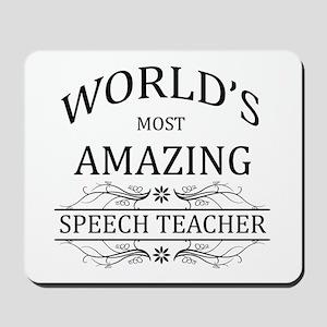 World's Most Amazing Speech Teacher Mousepad