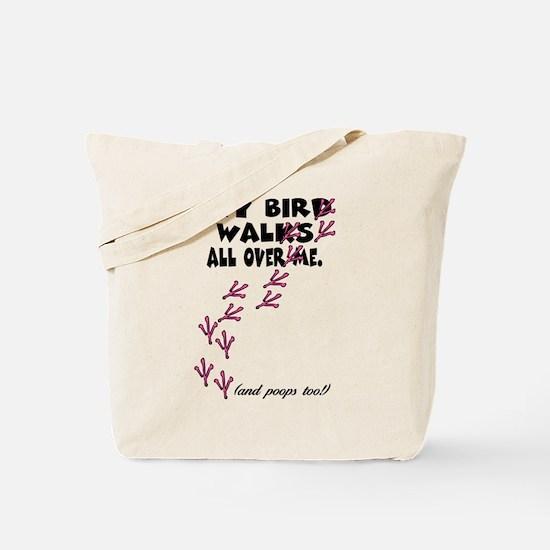 My Bird Walks... Tote Bag