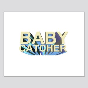 Baby catcher - for midwives -  Small Poster