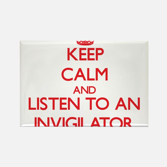 Keep Calm and Listen to an Invigilator Magnets