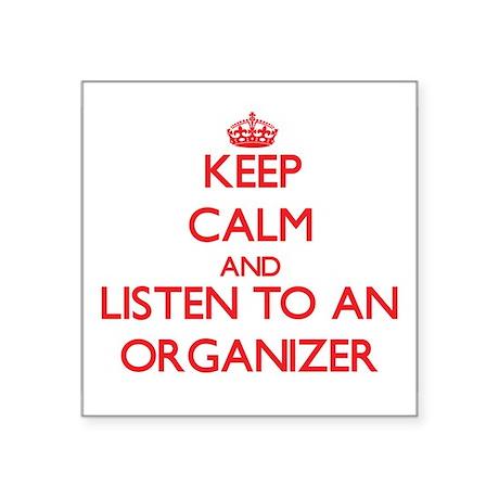 Keep Calm and Listen to an Organizer Sticker