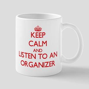 Keep Calm and Listen to an Organizer Mugs