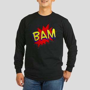 BAM Comic saying Long Sleeve Dark T-Shirt