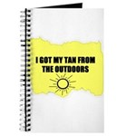 I GOT MY TAN FROM THE OUTDOORS Journal