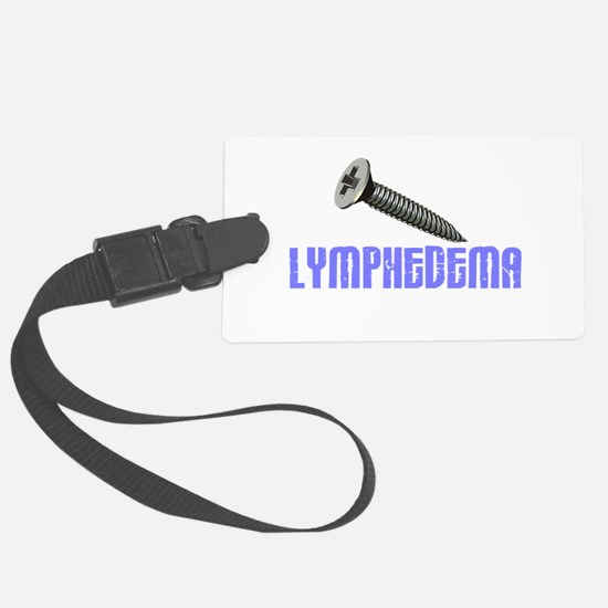 Screw Lymphedema 1 Luggage Tag