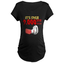 over 9,000 Maternity T-Shirt
