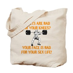 Squats are bad for your knees? Tote Bag