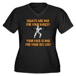 Squats are bad for your knees? Plus Size T-Shirt