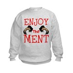 Enjoy The Ment Sweatshirt