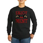 Enjoy The Ment Long Sleeve T-Shirt