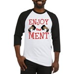 Enjoy The Ment Baseball Jersey