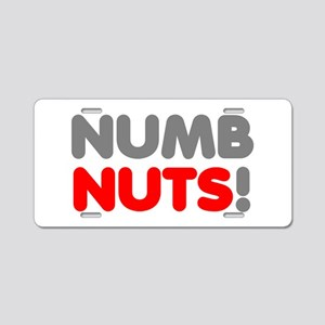 NUMB NUTS! Aluminum License Plate