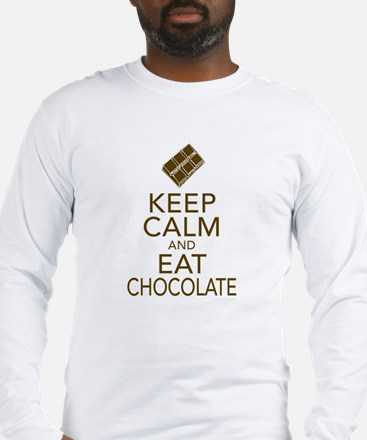 Keep Calm and Eat chocolate Long Sleeve T-Shirt