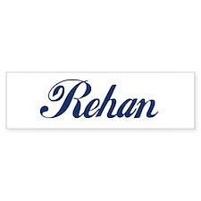 Rehan Bumper Sticker
