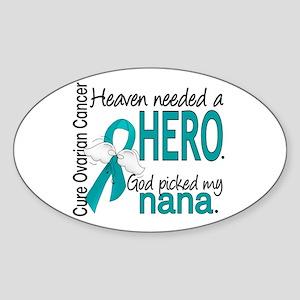 Ovarian Cancer Heaven Needed Hero 1 Sticker (Oval)