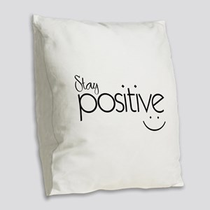 Stay Positive - Burlap Throw Pillow