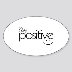Stay Positive - Oval Sticker