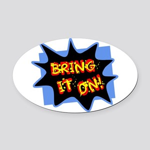 Bring It On!/ Oval Car Magnet