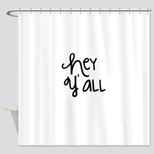 Hey Yall-01 Shower Curtain