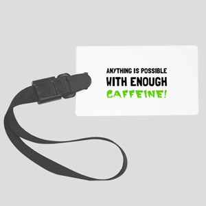 Anything Possible Caffeine Luggage Tag