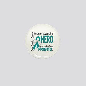 Ovarian Cancer Heaven Needed Hero 1.1 Mini Button