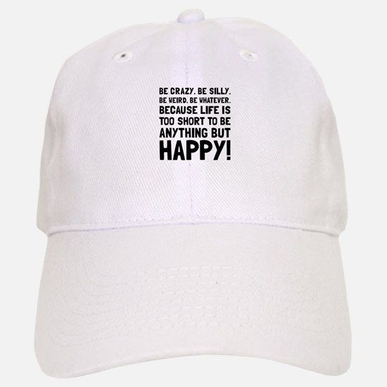 Be Happy Baseball Baseball Baseball Cap