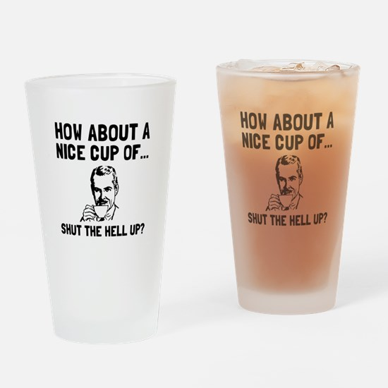 Cup Of Shut Up Drinking Glass
