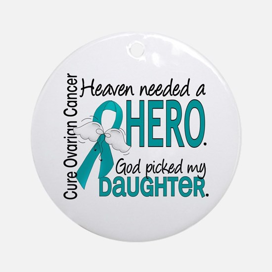 Ovarian Cancer Heaven Needed Hero Ornament (Round)