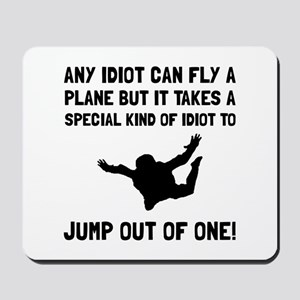 Idiot Skydiving Mousepad