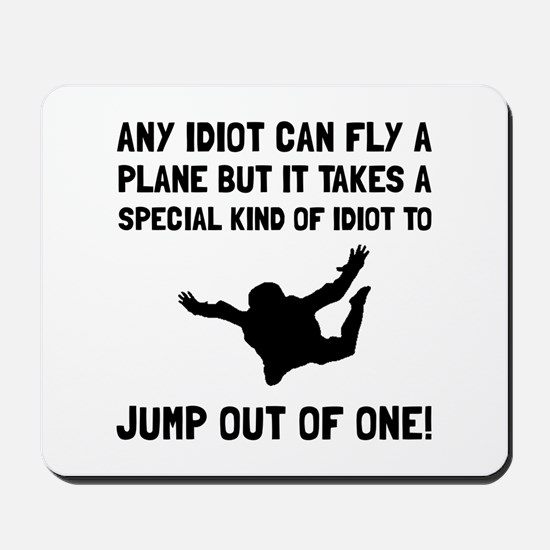 Idiot Skydiving Mousepad