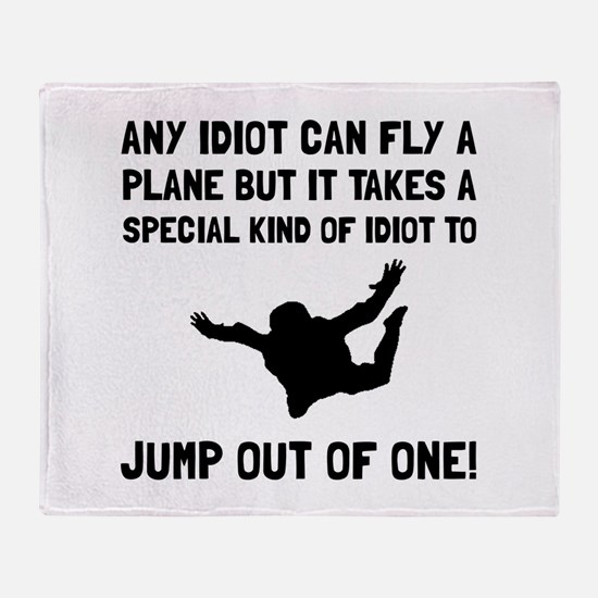 Idiot Skydiving Throw Blanket