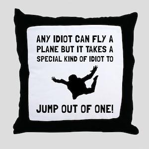 Idiot Skydiving Throw Pillow