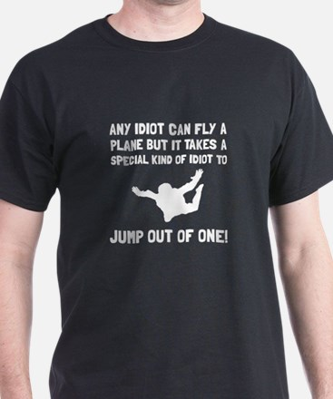Idiot Skydiving T-Shirt