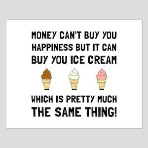 Money Buy Ice Cream Posters