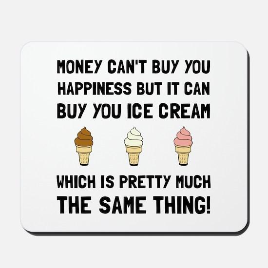 Money Buy Ice Cream Mousepad