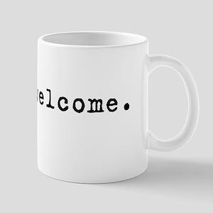You're Welcome Mug