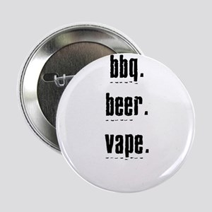 """bbq beer vape. what else is there? 2.25"""" Button"""