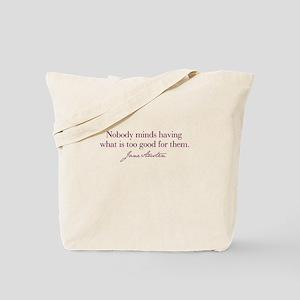 Nobody Minds Tote Bag